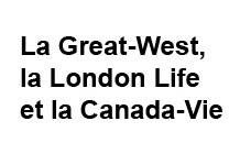 La Great-West, la London Life, et la Canada-Vie.