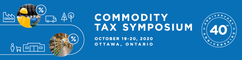 Commodity tax symposium, October 19-20, 2020, Ottawa Ontario.