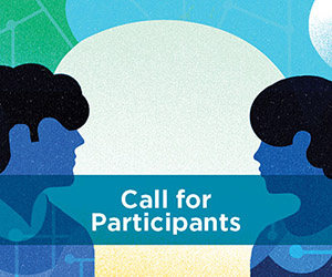 Illustration of two people talking beneath brightly coloured geometrical shapes. Text 'Call for Participants' in foreground.