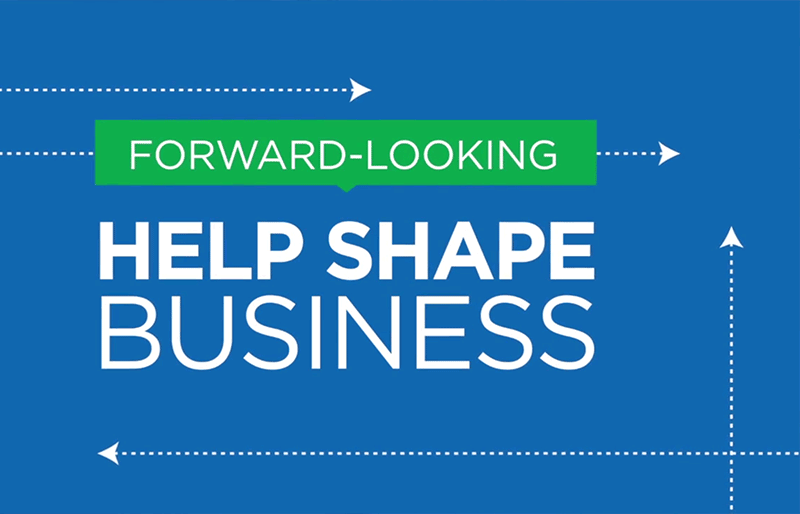 "Blue background with arrows in multiple directions and the words ""Forward-looking"" and ""Help Shape Business."""